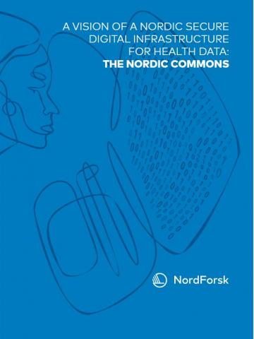 A vision of a Nordic secure digital infrastructure for health data: The Nordic Commons